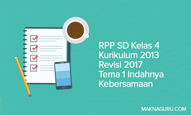 RPP SD Kelas 4 Kurikulum 2013 Revisi 2017 Tema 1 Indahnya Kebersamaan