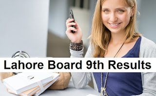 Lahore Board 9th Class Result 2018 - BiseLahore.com SSC Part 1 Results