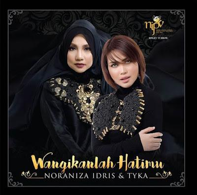 Lirik Lagu Wangikanlah Hatimu Noraniza Idris & Tyka