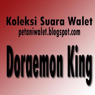 Suara Panggil Doraemon King  Walet