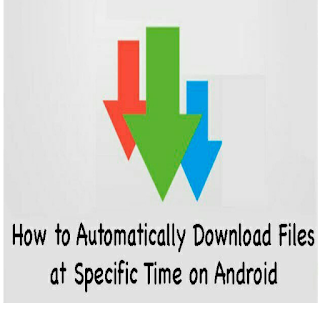 How To Set Auto Downloading At A Specific Time On Android