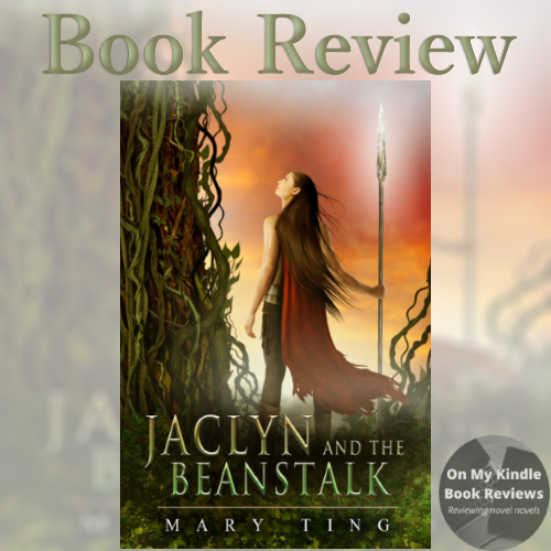 Book review of JACLYN AND THE BEANSTALK, a young adult fantasy, by Mary Ting