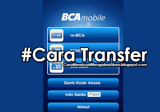 bca mobile - cara transfer uang