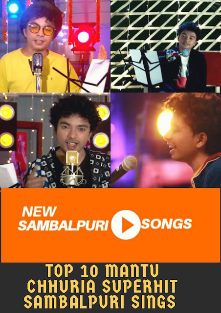 Top 10 Mantu Chhuria new Sambalpuri super hit songs