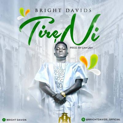 Music: Bright Davids – Tireni