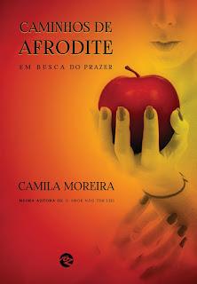 Caminhos de Afrodite - Camila Moreira