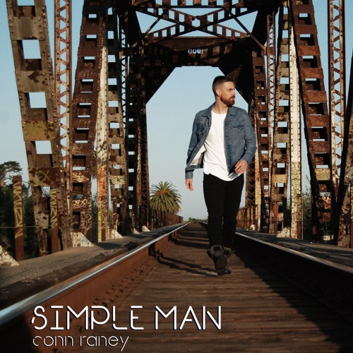 "Conn Raney Drops New Single ""Simple Man"""