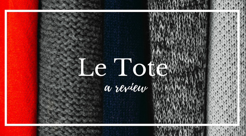 Le Tote: A Review of the Subscription Clothing Rental | courtney-west.com