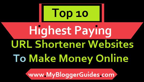 Highest Paying URL Shortener Sites, Best URL Shortener Sites to Make Money Online, Top URL Shortener Websites to Earn Money