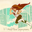 If I Would Have Superpowers | Movies and my Stories | Not Just a Movie Blog