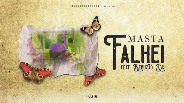 Masta Feat. Bebuzão Dc - Falhei (Rap) [Download] baixar nova musica descarregar agora 2019