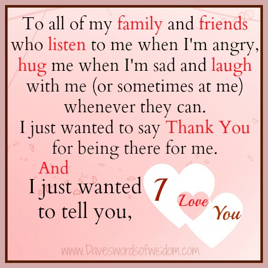 Daveswordsofwisdomcom I Love You My Family Friends
