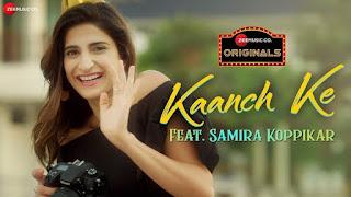 Kaanch Ke Lyrics | Samira Koppikar | Neeraj Rajawat
