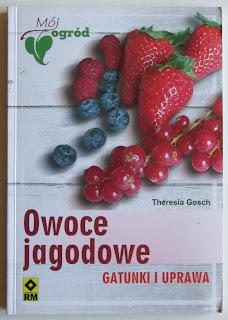 Takie książki - Taka Troche o  Theresia Gosch - Owoce jagodowe. Gatunki i uprawa