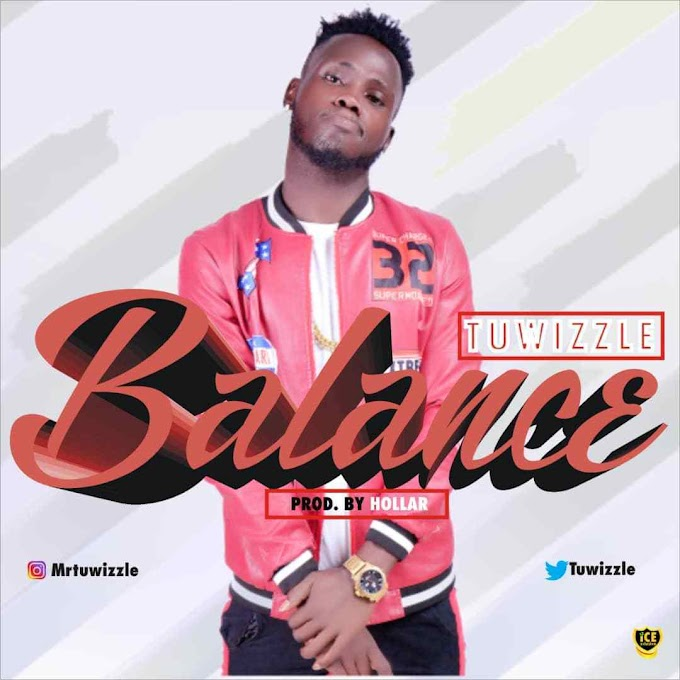 DOWNLOAD MP3: Tu'wizzle – Balance (Prod. By Hollar)