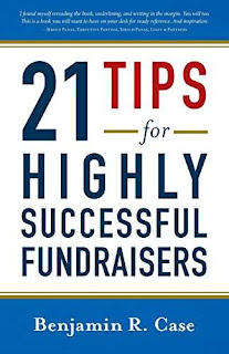 21 Tips for Highly Successful Fundraisers by Benjamin Case