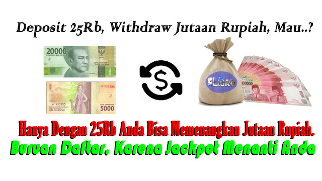 Depo Hanya 25Rb, Berkesempatan Bawa Pulang Jutaan Rupiah.