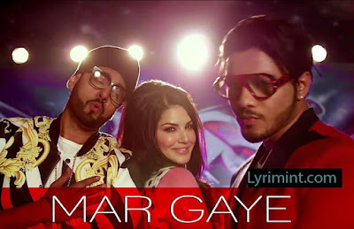 Mar Gaye Lyrics – SUNNY LEONE – Manj Musik, RAFTAAR, Nindy Kaur | Beiimaan Love