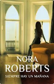 Siempre hay un mañana, Nora Roberts