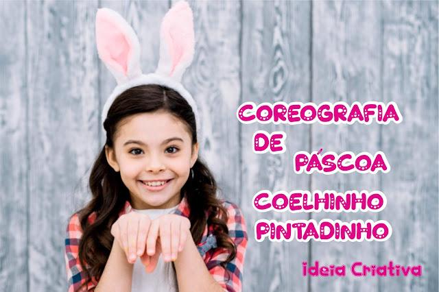 Coreografia Páscoa Educação Infantil