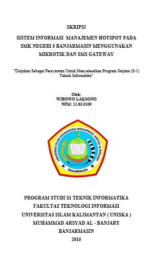 Skripsi Sistem Informasi Manajemen Hotspot Pada Smk Negeri 5 Banjarmasin Menggunakan Mikrotik Dan Sms Gateway Een Pahlefi Al Banjari