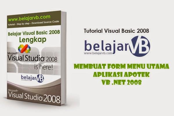 Membuat Menu Utama Aplikasi Apotek | VB .NET 2008