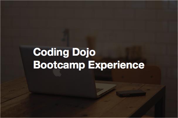 Coding Dojo Bootcamp Experience
