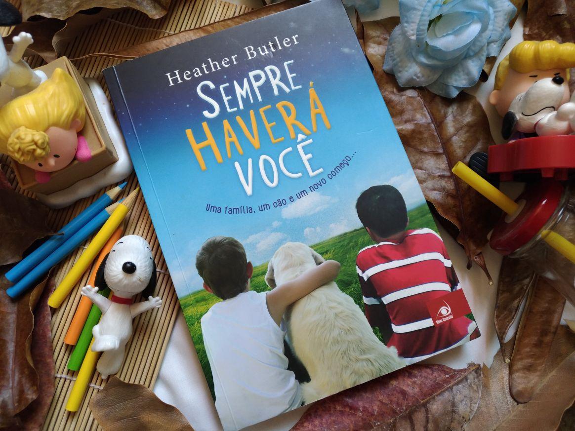 SEMPRE HAVERÁ VOCÊ - HEATHER BUTLER