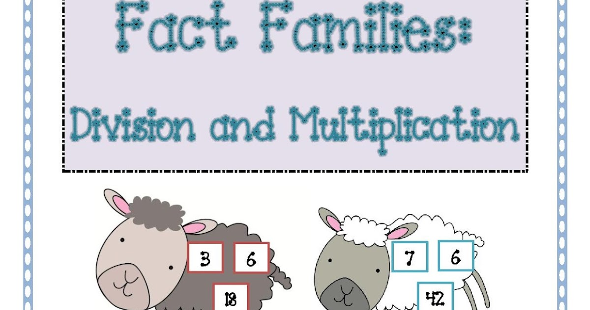 Love To Teach Multiplication And Division Fact Families