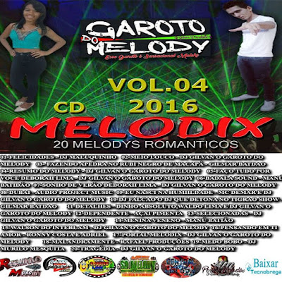 CD MELODIX VOL.04 - 2016 - DJ GILVAN O GAROTO DO MELODY