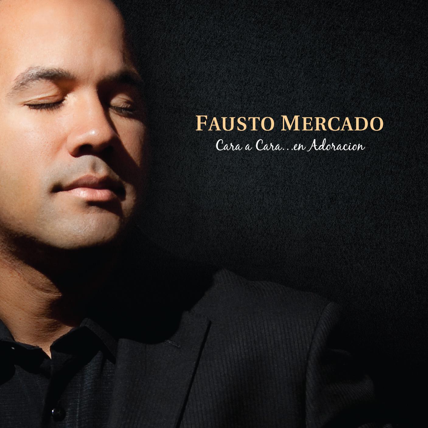 Fausto Mercado-Cara a Cara En Adoración-