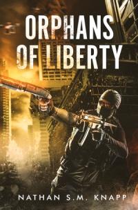 Orphans of Liberty (Nathan S.M. Knapp)