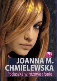 """Joanna M. Chmielewska - """"Poduszka w różowe słonie"""""""