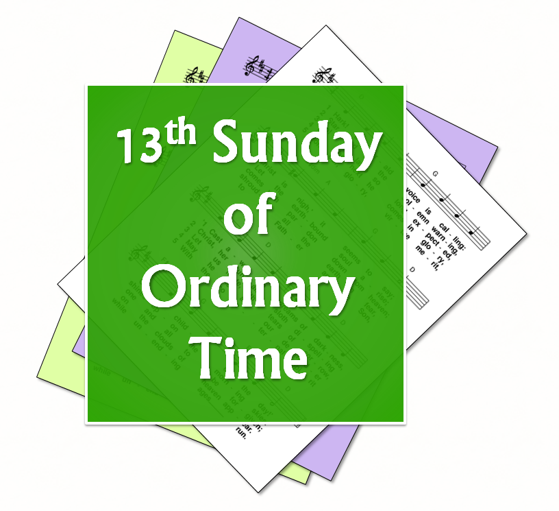 LiturgyTools.net: Hymns for the 13th Sunday in Ordinary Time, Year ...