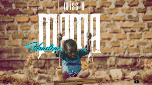 Hanstone - I Miss You Mama