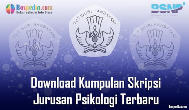 Download Kumpulan Skripsi Untuk Jurusan Psikologi Terbaru