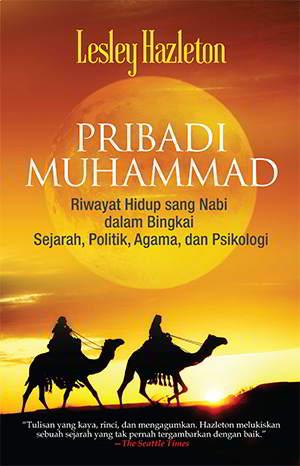 Melihat Muhammad Lebih Dekat PDF Penulis Lesley Hazleton Muslim Pertama: Melihat Muhammad Lebih Dekat PDF Penulis Lesley Hazleton