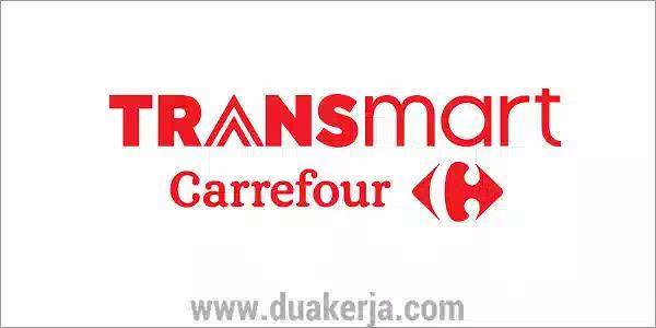 Lowongan Kerja Transmart Carrefour Terbaru 2019