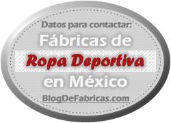 Fábricas y Fabricantes (Blog)  Fábricas de Ropa Deportiva en México 158f32c6959f