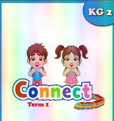 مذكرة اللغة الانجليزية منهج Connect لرياض الأطفال مستوى ثانى KG2 ترم أول 2020
