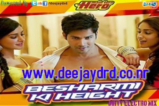 Besharmi Ki Height Dirty Electro Mix