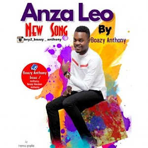Download Mp3 | Boazy Anthony - Anza Leo (Gospel)
