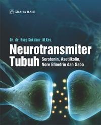 Neurotransmiter Tubuh; Serotonin, Asetilkolin, Nore Efinefrin dan Gaba