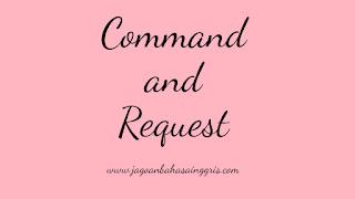 Pada kesempatan kali ini kami akan memberikan penjelasan mengenai kalimat command and req Materi dan Soal Bahasa Inggris 'Command and Request' Kelas 6 SD