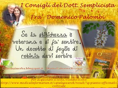 Stitichezza e Robinia - I Consigli del Dottor Semplicista©