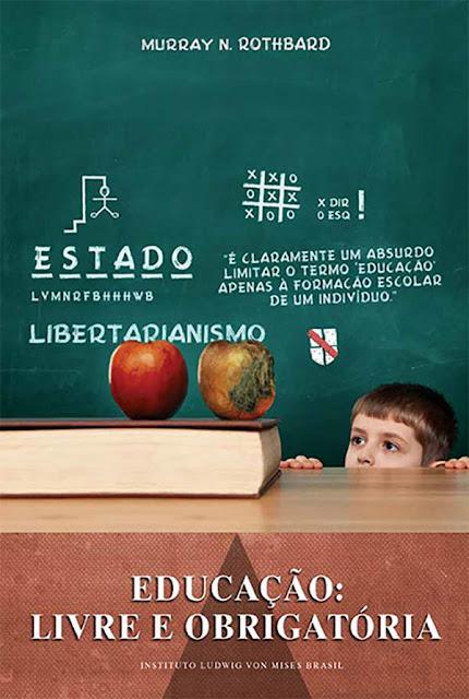Educação livre e obrigatória - Murray N. Rothbard