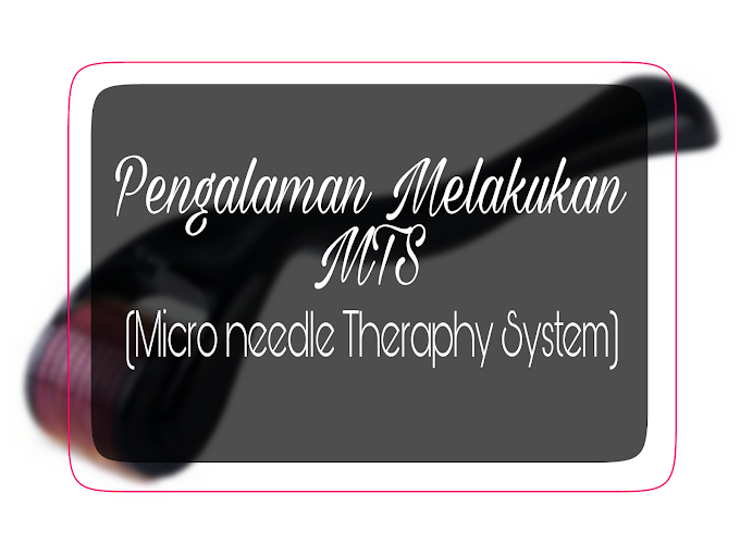 Pengalaman melakukan MTS (Micro Needle Theraphy System)