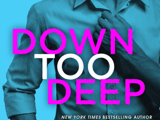 Book Review: Down Too Deep (Dirty Deeds #4) by J. Daniels