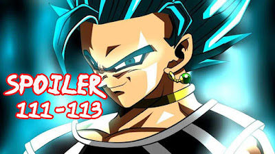 SPOILER DRAGON BALL SUPER EPISODE 111 - 113