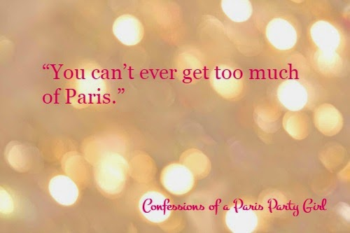 You can't ever get too much of Paris